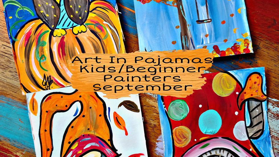 September Art In Pajamas Kids/Beginner Painters Cass Club