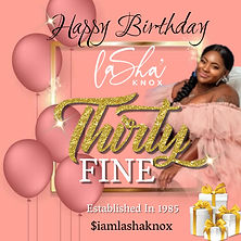 LaSha Knox 35th Birthday - Made with Pos