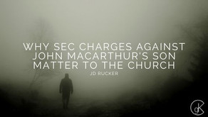 Why SEC Charges Against John MacArthur's Son Matter to the Church