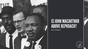 Is John MacArthur Above Reproach?