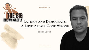 Latinos and Democrats: A Love Affair Gone Wrong