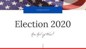 Election 2020: A Declaration of War