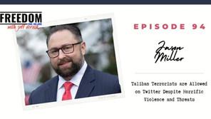 Jason Miller: Taliban Terrorists are Allowed on Twitter Despite Horrific Violence and Threats