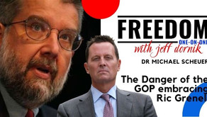 Dr Michael Scheuer: There's a danger in the GOP embracing Richard Grenell