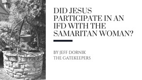 Did Jesus Participate in an IFD with the Samaritan Woman?