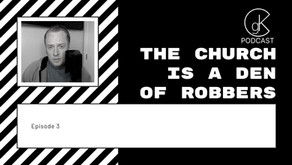The Church is a Den of Robbers