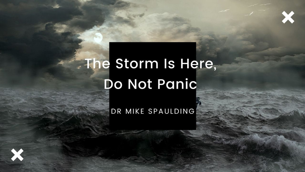 The Storm is Here, Do Not Panic