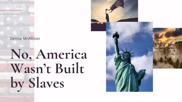 No, America Wasn't Built by Slaves
