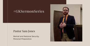 Revival and National Security: Personal Preparation | Pastor Sam Jones | #GKSermonSeries