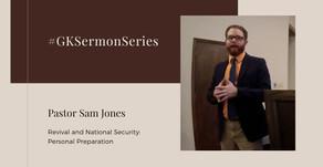 Revival and National Security: Personal Preparation   Pastor Sam Jones   #GKSermonSeries