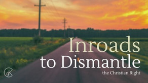Inroads to Dismantle the Christian Right