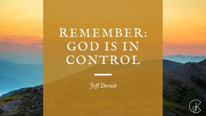 Remember: God Is In Control