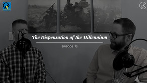 The Dispensation of the Millennium | The Shining Light Podcast #75