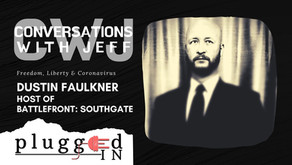 Dustin Faulkner | Freedom, Liberty & Coronavirus | Conversations with Jeff #53