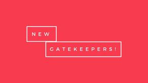 New GateKeepers!