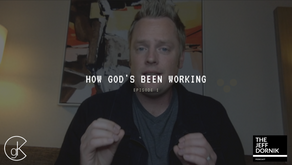 How God's Been Working | The Jeff Dornik Podcast #1