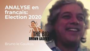 ANALYSE en francais: Election 2020 | Invité Bruno le Gaullois | French Episode 5