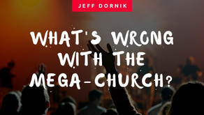 What's Wrong With The Mega-Church?