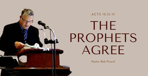 The Prophets Agree | Acts 15:15-17 | Pastor Bob Picard | #GKSermonSeries