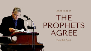 The Prophets Agree   Acts 15:15-17   Pastor Bob Picard   #GKSermonSeries