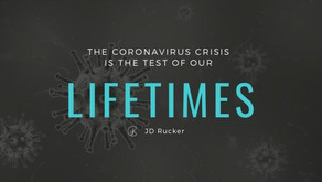 The Coronavirus Crisis is the Test of our Lifetimes