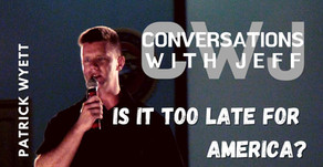 Is it too late for America? | Patrick Wyett | Conversations with Jeff #89