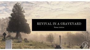 Revival in a Graveyard