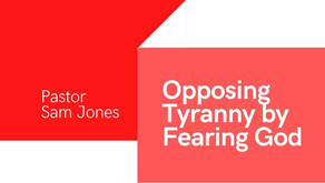 Exodus One: Opposing Tyranny by Fearing God
