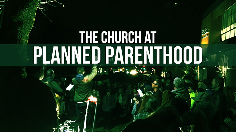 The Church at Planned Parenthood