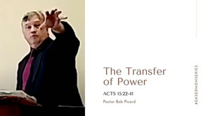 The Transfer of Power | Acts 15:22-41