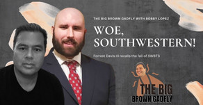 Woe, Southwestern! Forrest Davis III recalls the fall of SWBTS | The Big Brown Gadfly w/ Bobby Lopez