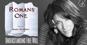 Understanding Free Will   Guest Jeff Dornik   Romans One with Denise McAllister