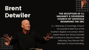 The Deception of CJ Mahaney & Sovereign Church of Louisville regarding the SBC