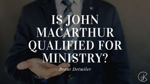 Is John Macarthur Qualified For Ministry?