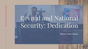 Revival and National Security: Dedication | Pastor Sam Jones | #GKSermonSeries