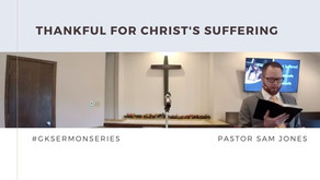 Thankful for Christ's Suffering