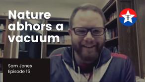 Nature Abhors a Vacuum | Pastor Sam Jones