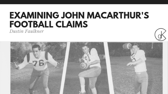 Examining John MacArthur's Football Claims