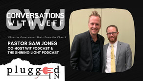 Pastor Sam Jones | When The Government Shuts Down the Church | Conversations with Jeff #54
