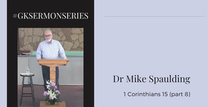 1 Corinthians 15 (part 8) | Dr Mike Spaulding | #GKSermonSeries