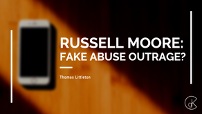 Russell Moore: Fake Abuse Outrage?