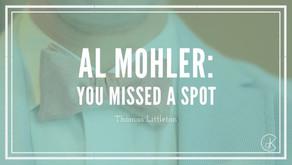 Al Mohler: You Missed a Spot