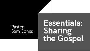 Essentials: Sharing the Gospel