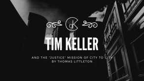 """Tim Keller & The """"Justice"""" Mission of City to City"""