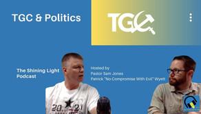 TGC and Politics   The Shining Light Podcast #120