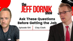 Clay Clark: The Three Questions Every Person Must Ask Before Getting the Jab