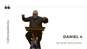 Daniel 4 | Dr Mike Spaulding | #GKSermonSeries