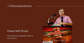 The Council Has Spoken (Part 1) | Acts 15:12-21 | Pastor Bob Picard | #GKSermonSeries