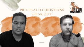 Pro-Fraud Christians Speak Out!