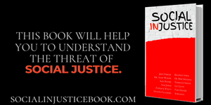 This book will help you to understand the threat of Social Justice.